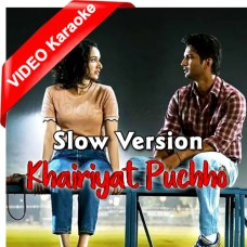 Khairiyat Puchho - Slow Version - Mp3 + VIDEO Karaoke - Arijit Singh