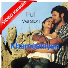Khamoshiyan - Full Version - Mp3 + VIDEO Karaoke - Arijit Singh 2015