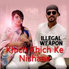 Khich Khich Ke Nishane - illegal Wapon - Karaoke Mp3 - Garry Sandhu - Jasmin Sandles