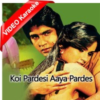 Koi Pardesi Aaya Pardes Mein - Mp3 + VIDEO Karaoke - Anwar