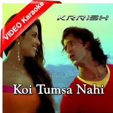 Koi Tumsa Nahi - Mp3 + VIDEO Karaoke - Sonu Nigam - Shreya Ghosal