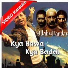 Kya Hawa Kya Badal - Mp3 + VIDEO Karaoke - Kailash Kher - Allah Ke Banday 2010