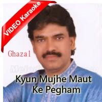 Kyun Mujhe Maut Ke Paigham - Ghazal - Mp3 + VIDEO Karaoke - Ghulam Abbas Khan