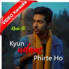 Kyun Udaas Phirte Ho - Mp3 + VIDEO Karaoke - Khubi Ali - Debut Single
