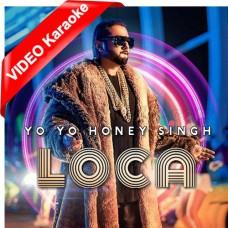 Loca - Mp3 + VIDEO Karaoke - Honey Singh, Simar Kaur
