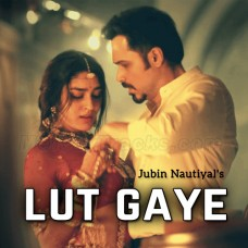 Aankh Uthi Mohabbat Ne - Lut Gaye - Karaoke Mp3 - Jubin Nautiyal