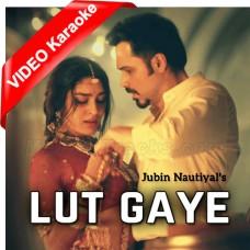 Aankh Uthi Mohabbat Ne - Lut Gaye - Mp3 + VIDEO Karaoke - Jubin Nautiyal