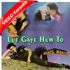 Lut Gaye Hum To Raahon Mein - Mp3 + VIDEO Karaoke - Shailendra Singh - Asha Bhosle 1984