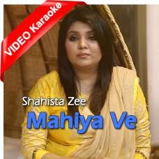Mahiya Ve - Nikki Jai Jindari Te Rog - Mp3 + VIDEO Karaoke - Shahista Zafar - Punjabi