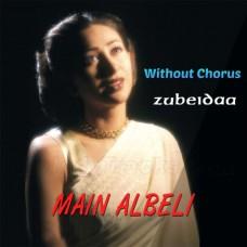 Main Albeli - Without Chorus - Karaoke Mp3 - Kavita Krishnamurthy - Sukhwinder Singh - Zubeidaa 2001