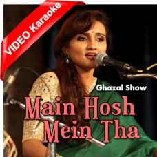Main Hosh Mein Tha - Female Ghazal - Mp3 + VIDEO Karaoke - Manjari