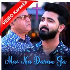 Main Na Daran Ga - Christian - Mp3 + VIDEO Karaoke - Daim Gill - Ilyas Gill