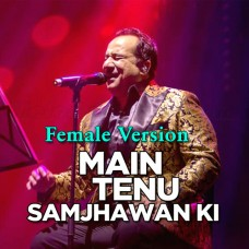 Main Tenu Samjhawan Ki - Female Version - Karaoke Mp3 - Rahat Fateh Ali