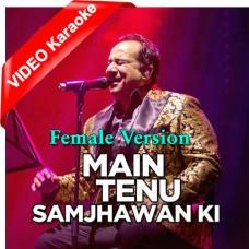 Main Tenu Samjhawan Ki - Female Version - Mp3 + VIDEO Karaoke - Rahat Fateh Ali