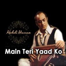 Main Teri Yaad Ko - Karaoke Mp3 - Mehdi Hassan - Ghazal