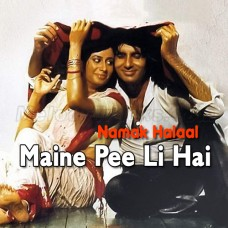 Maine Pi Li Hai - Karaoke Mp3 - Kishore Kumar - Namak Halal 1982