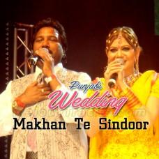 Makhan Te Sindoor Rang Mahiye Da - Punjabi Wedding - Karaoke Mp3 - Amar Noori