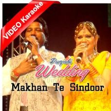 Makhan Te Sindoor Rang Mahiye Da - Punjabi Wedding - Mp3 + VIDEO Karaoke - Amar Noori