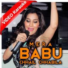 Mera Babu Chhail Chhabila - Mp3 + VIDEO Karaoke - Sophie Chaudhary