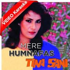 Mere Humnafas - Mp3 + VIDEO Karaoke - Tina Sani