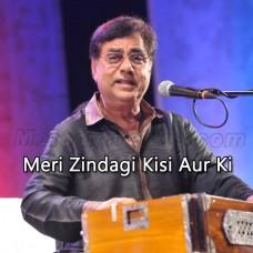 Meri Zindagi Kisi Aur Ki - Karaoke Mp3 - Jagjit Singh - Ghazal