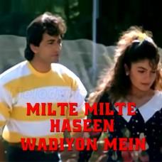 Milte Milte Haseen Wadiyon Mein - Karaoke Mp3 - Anuradha Paudwal - Vipin Sachdevan