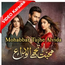 Mohabbat Tujhe Alvida Kar Diya - Mp3 + VIDEO Karaoke - Sahir Ali Bagga - Afshan