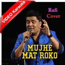 Mujhe Mat Roko - Cover - Mp3 + VIDEO Karaoke - Vishwanath Batunge