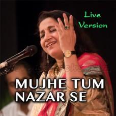 Mujhe Tum Nazar Se - Live Version - Karaoke Mp3 - Kavita Seth