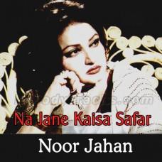 Na Jaane Kaisa Safar - Karaoke Mp3 - Noor Jahan