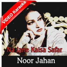 Na Jaane Kaisa Safar - Mp3 + VIDEO Karaoke - Noor Jahan