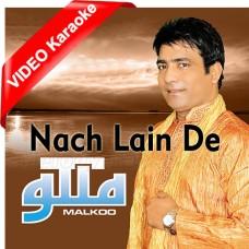 Nachh Lain De - Mp3 + VIDEO Karaoke - Malkoo - Punjabi Bhangra