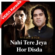 Nahi Tere Jeha Hor Disda - Remix - Mp3 + VIDEO Karaoke - Javed Bashir - Rishi Rich