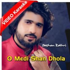 O Medi Shan Dhola - Saraiki - Mp3 + VIDEO Karaoke - Zeeshan Rokhri - Saraiki Punjabi 2020
