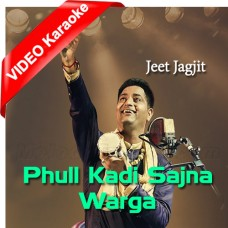 Phull Kaddi Sajna Verga - Punjabi - Mp3 + VIDEO Karaoke - Jeet Jagjit - Justified 2006