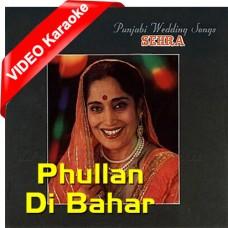 Phulla Di Bahaar Raati Aayo Na - Punjabi Wedding - Mp3 + VIDEO Karaoke - Madan Bala Sindhu