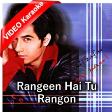 Rangeen Hai Tu Rangon Se Bhi - Mp3 + VIDEO Karaoke - Ali Zafar