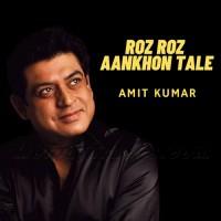 Roz Roz Aankhon Tale - Unplugged - Karaoke Mp3 - Amit Kumar - Revisited