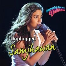 Samjhawan - Unplugged - Karaoke Mp3 - Alia Bhatt - Humpty Sharma Ki Dhulania