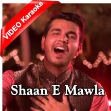 Shaan e Mawla - Manqabat - Mp3 + VIDEO Karaoke - Firdous Feroz Ali Padania