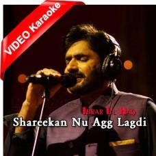 Shareekan Nu Agg Lagdi - With Chorus - Mp3 + VIDEO Karaoke - Abrar Ul Haq - Punjabi
