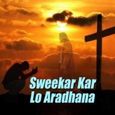 Sweekar Kar Lo Aradhna - Karaoke Mp3 - Duets Christian Song 2014