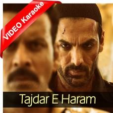 Tajdar E Haram - Mp3 + VIDEO Karaoke - Wajid - Satyameva Jayate 2018