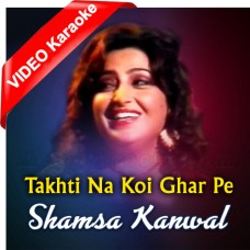 Takhti Na Koi Ghar Pe - Mp3 + VIDEO Karaoke - Shamsa Kanwal - Raees 2009