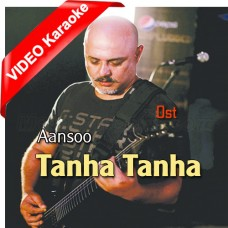 Tanha Tanha Jeevan Ke - Aansoo Ost - Mp3 + VIDEO Karaoke - Ali Azmat - Aansoo 2000