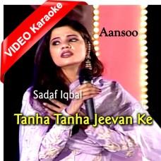 Tanha Tanha Jeevan Ke - Aanso Ost - Mp3 + VIDEO Karaoke - Sadaf Iqbal
