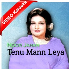 Tenu Mann Leya - Mp3 + VIDEO Karaoke - Noor Jahan