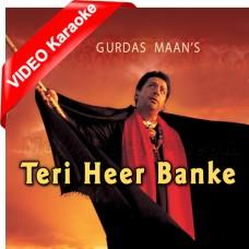 Ki Khateya Teri Heer Banke - Mp3 + VIDEO Karaoke - Gurdas Maan - Heer