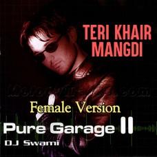 Teri Khair Mangdi - Female Version - Karaoke Mp3 - Dj Swami - Remix