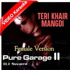 Teri Khair Mangdi - Female Version - Mp3 + VIDEO Karaoke - Dj Swami - Remix